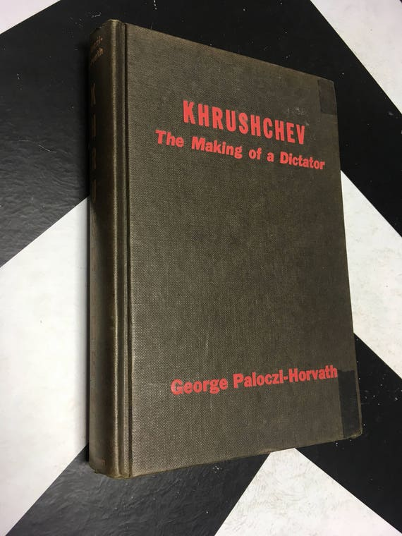 Khrushchev The Making Of A Dictator by George Paloczi-Horvath (Hardcover, 1960) vintage biography book