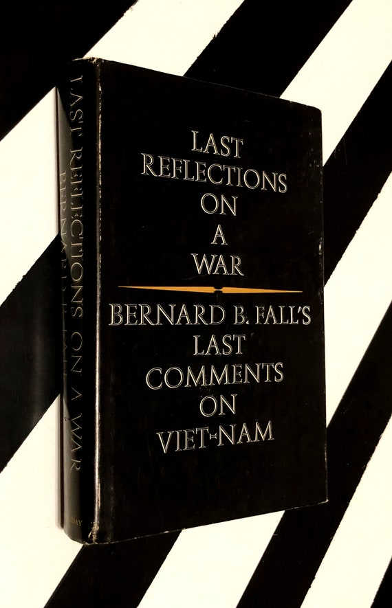 Last Reflections on a War by Bernard B. Fall (1967) hardcover book