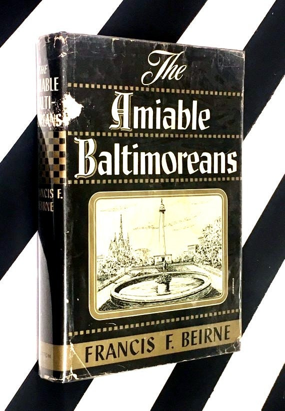 The Amiable Baltimoreans by Francis F. Beirne (1951) hardcover book
