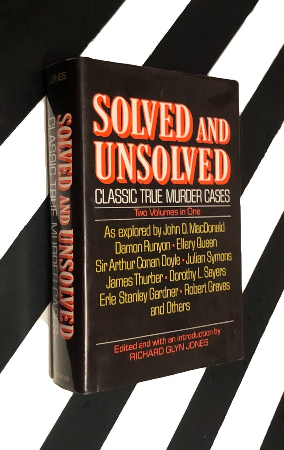Solved and Unsolved: Classic True Murder Cases edited and with an introduction by Richard Glyn Jones (1991) hardcover book
