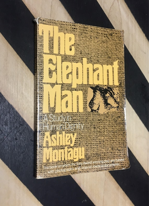 The Elephant Man: A Study in Human Dignity by Ashley Montagu (1979) softcover book