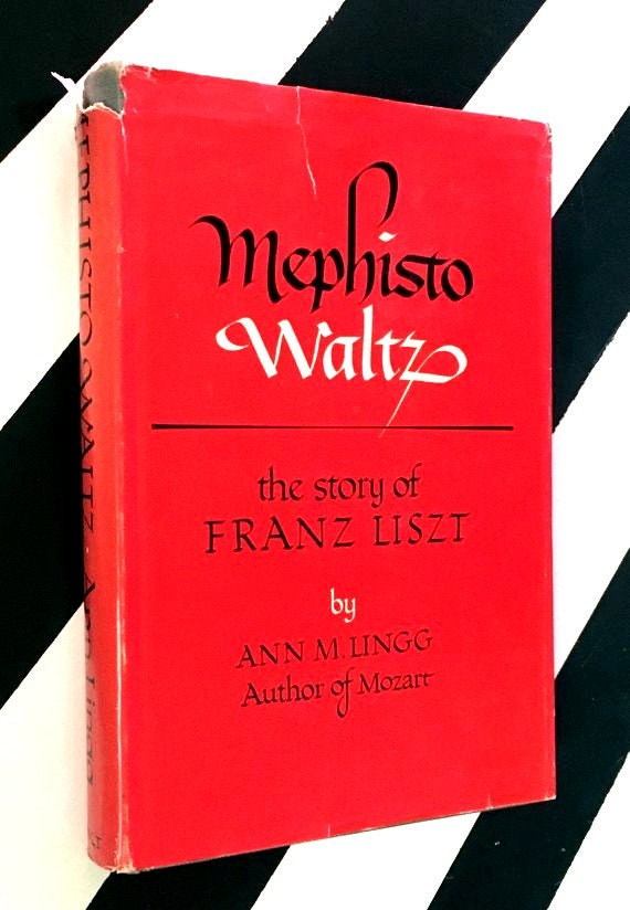 Mephisto Waltz: The Story of Franz Liszt by Ann M. Lingg (1951) hardcover book