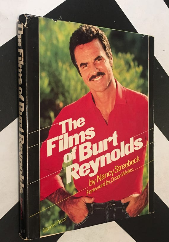 The Films of Burt Reynolds by Nancy Streebeck with an Introduction by Orson Wells first edition (Hardcover, 1982)