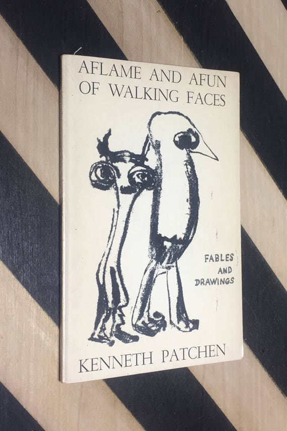 Aflame and Afun of Walking Faces; Fables and Drawings by Kenneth Patchen (1970) softcover book