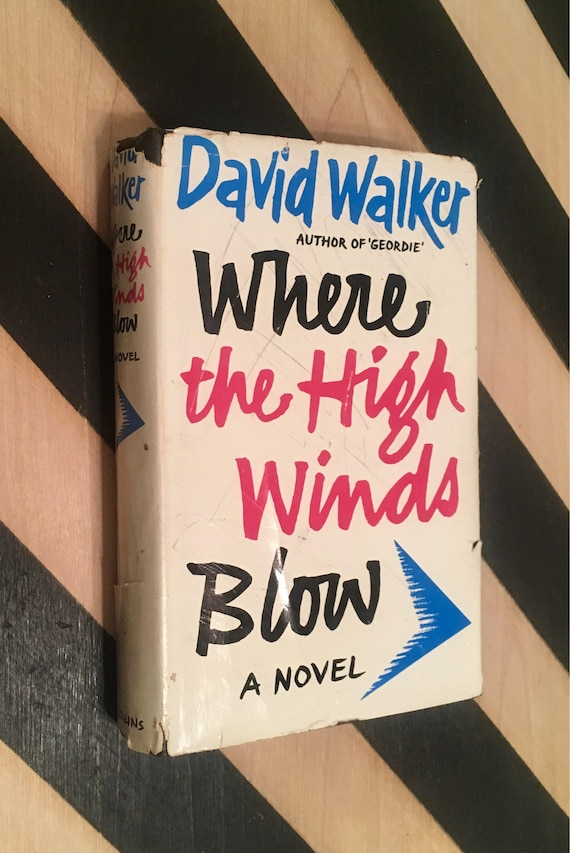 Where the High Winds Blow: A Novel by David Walker (1960) hardcover book