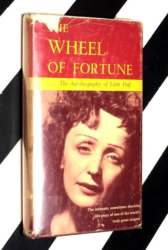 The Wheel of Fortune: The Autobiography of Edith Piaf; Translated by Peter Trewartha and Andrée Masoin de Virton (1965) hardcover book