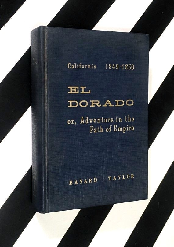 Eldorado or Adventures in the Path of Empire by Bayard Taylor Vol. 1. (1967) hardcover book