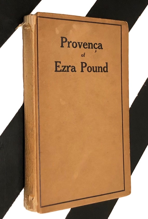 Provenca ; Poems Selected from Personae, Exultations, and Canzoniere of Ezra Pound (1910) hardcover book