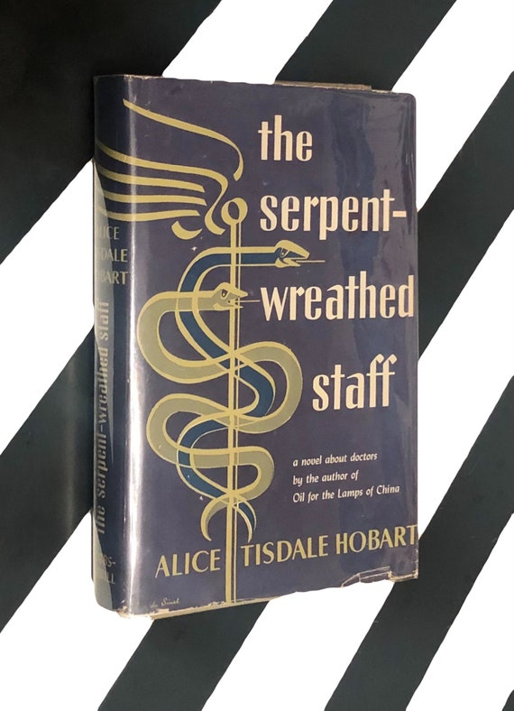 The Serpent-Wreathed Staff by Alice Tisdale Hobart (1951) hardcover book