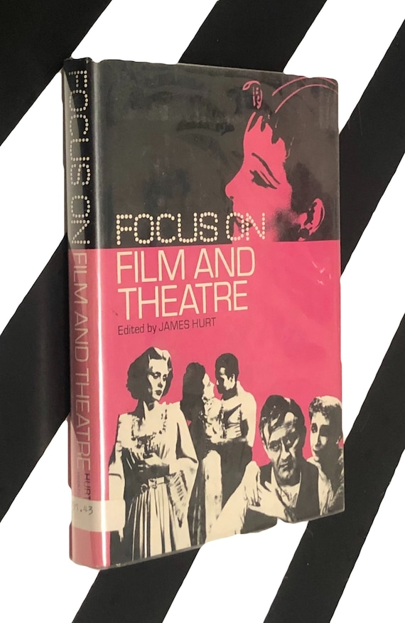 Focus on Film and Theatre edited by James Hurt (1974) hardcover first edition