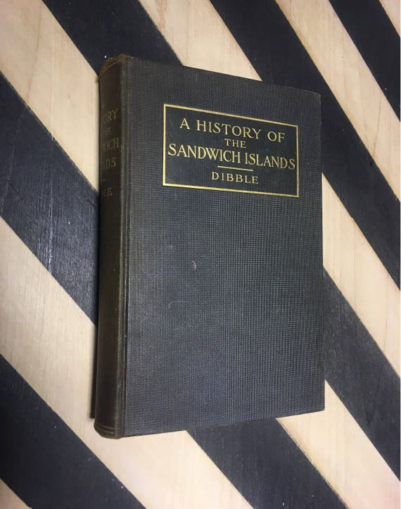 A History of the Sandwich Islands by Sheldon Dibble (Hardcover) 1909 vintage book