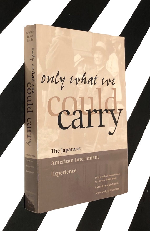 Only What We Could Carry: The Japanese Internment Experience edited by Lawson Fusao Inada  (2000) softcover book