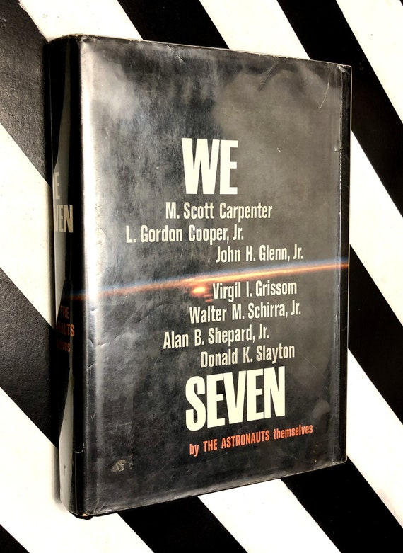 We Seven by The Astronauts Themselves (1962) hardcover first edition book