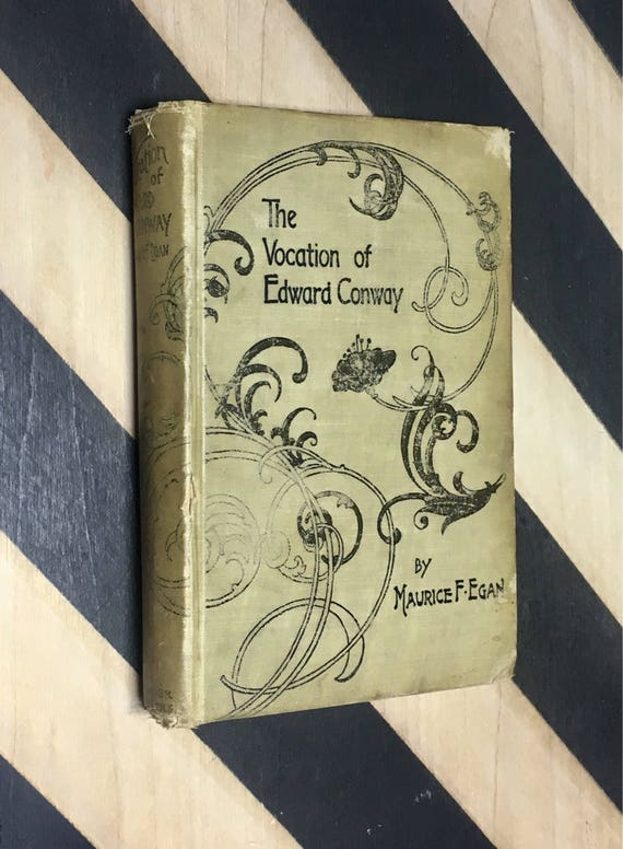 The Vocation of Edward Conway by Maurice Francis Egan - Third Edition (1896) hardcover book
