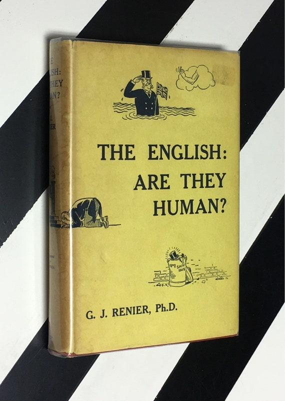 The English: Are They Human? by G. J. Renier, Ph.D.; Illustrated by Mendoza (1952) hardcover book
