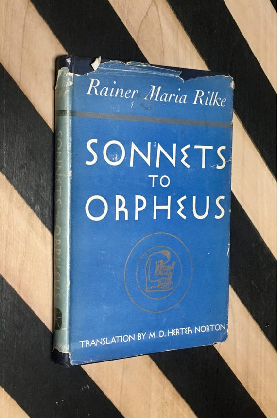 Sonnets to Orpheus by Rainer Maria Rilke; Translated by M. D. Herter Norton (1942) vintage book