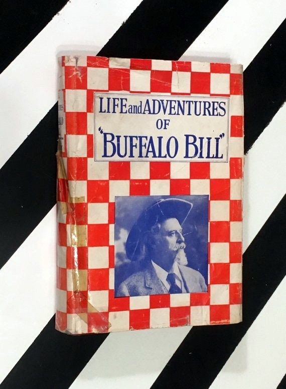 "Life and Adventures of ""Buffalo Bill"" by Colonel William F. Cody (1939) hardcover book"