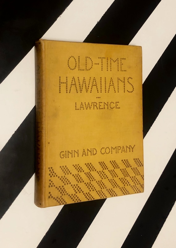 Old-Time Hawaiians by Mary S. Lawrence (1912) hardcover book