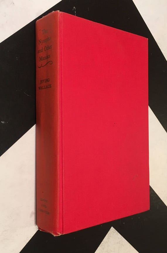 The Nympho and Other Maniacs by Irving Wallace (1971) hardcover book