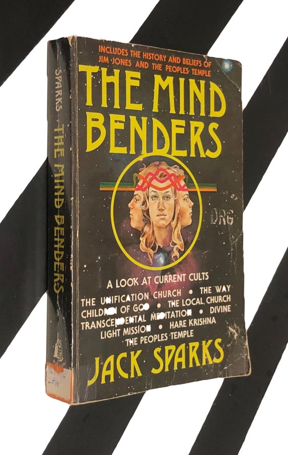 The Mind Benders: A Look at Current Cults by Jack Sparks (1977) softcover book