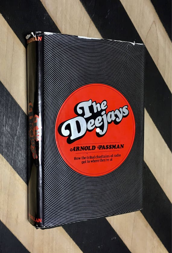 The Deejays: How the tribal chieftains of radio got to where they're at by Arnold Passman (1971) hardcover book