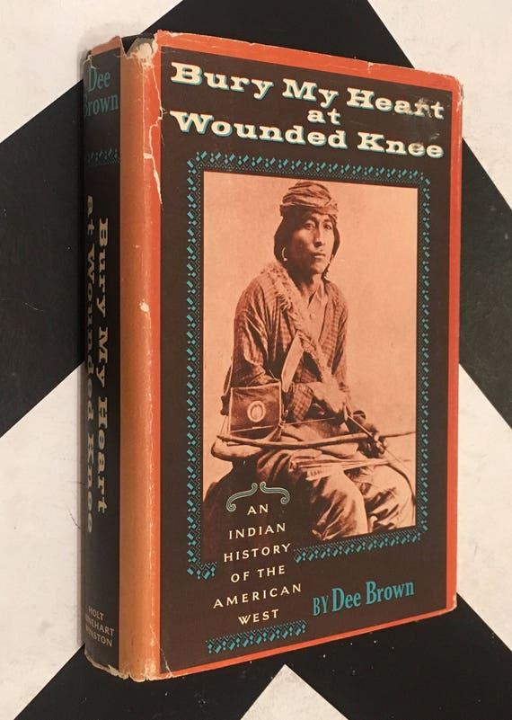 Bury My Heart At Wounded Knee: An Indian History of the American West by Dee Brown (Hardcover, 1971) vintage book