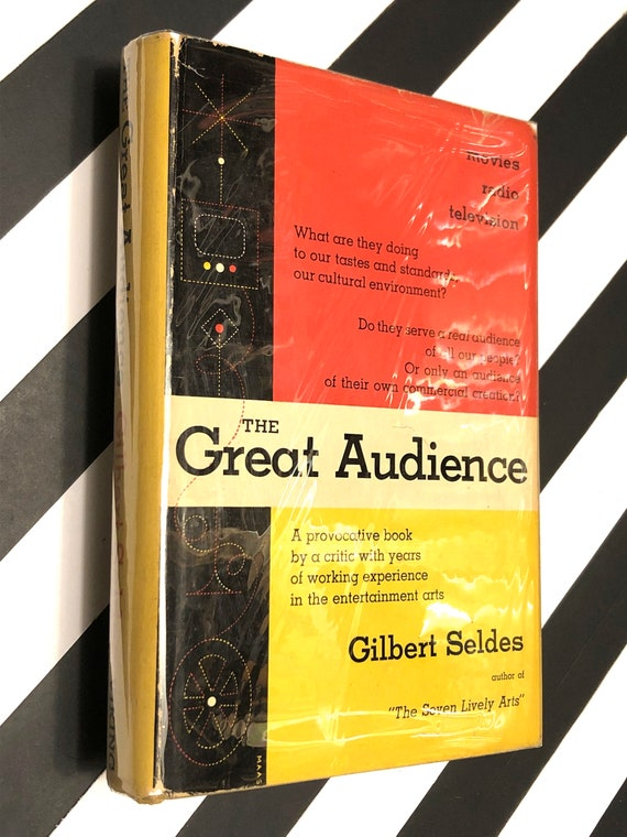 The Great Audience by Gilbert Seldes (1950) first edition book