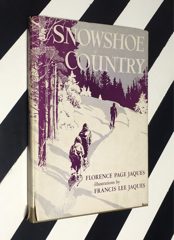 Snowshoe Country by Florence Page Jaques; Illustrations by Francis Lee Jaques (1944) hardcover book