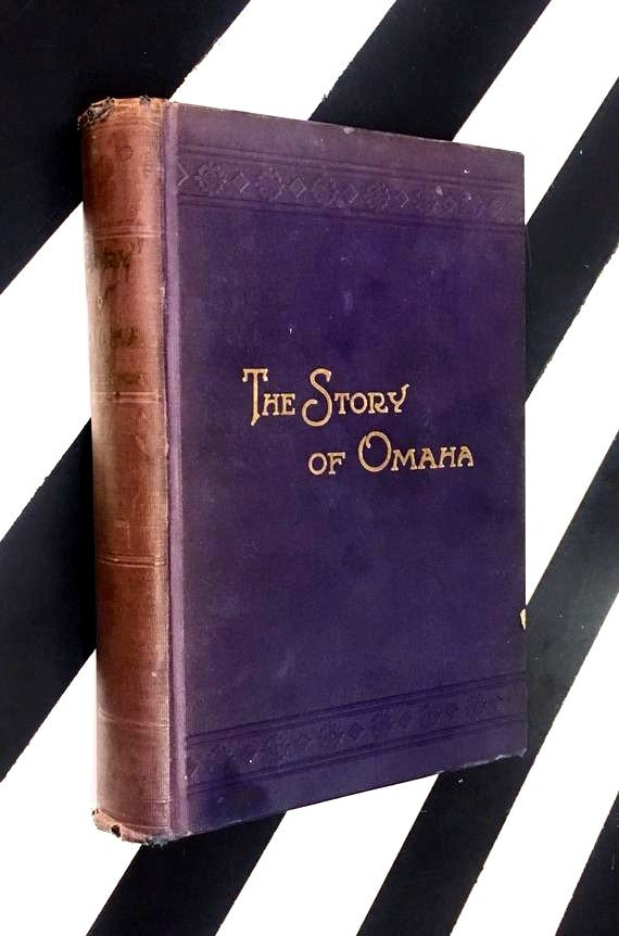 The Story of Omaha: From The Pioneer Days To The Present Time by Alfred Sorenson (1923) hardcover book