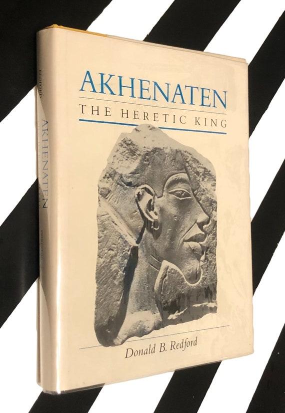 Akhenaten: The Heretic King by Donald B. Redford (1984) hardcover book