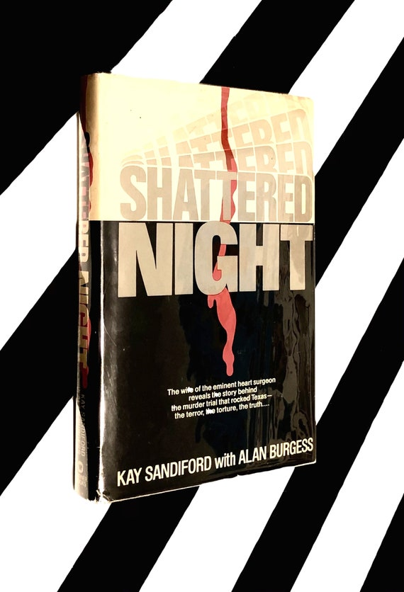 Shattered Night by Kay Sandiford with Alan Burgess (1984) hardcover book