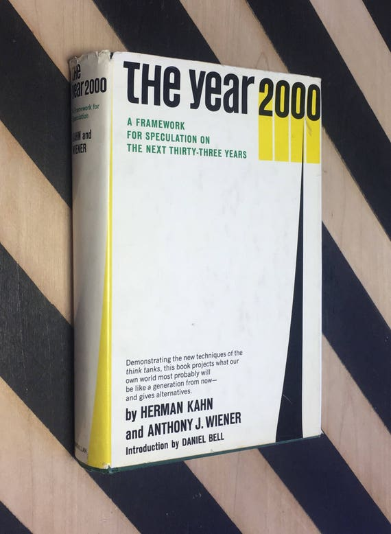 The Year 2000: A Framework for Speculation on the Next Thirty-Three Years by Herman Kahn and Anthony J. Wiener; Introduction by Daniel Bell