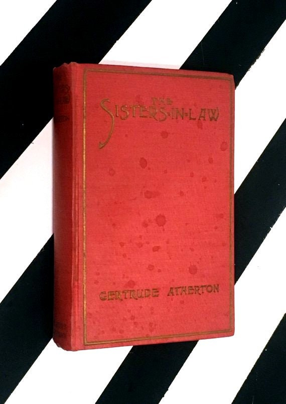 The Sisters-in-Law: A Novel of Our Time by Gertrude Atherton (1921) hardcover book