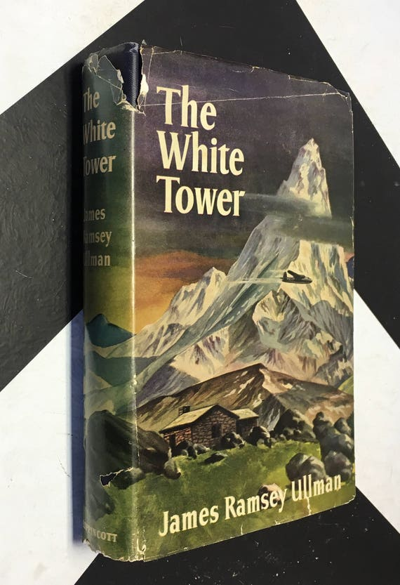 The White Tower by James Ramsey Ullman (Hardcover) vintage book