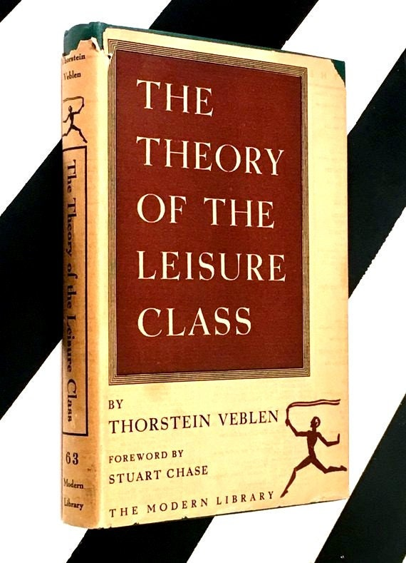 The Theory of the Leisure Class by Thorstein Veblen (1934) hardcover book