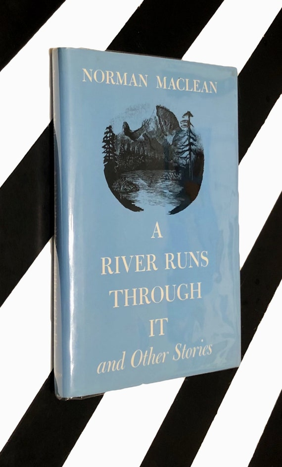 A River Runs Through it by Norman Maclean (1976) hardcover book