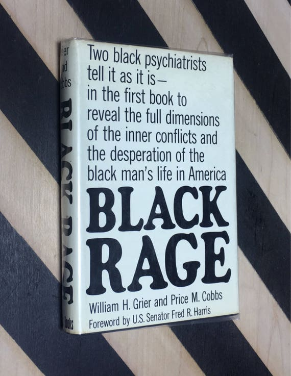 Black Rage by William H. Grier and Price M. Cobbs; Foreword by U.S. Senator Fred R. Harris (1968) hardcover book