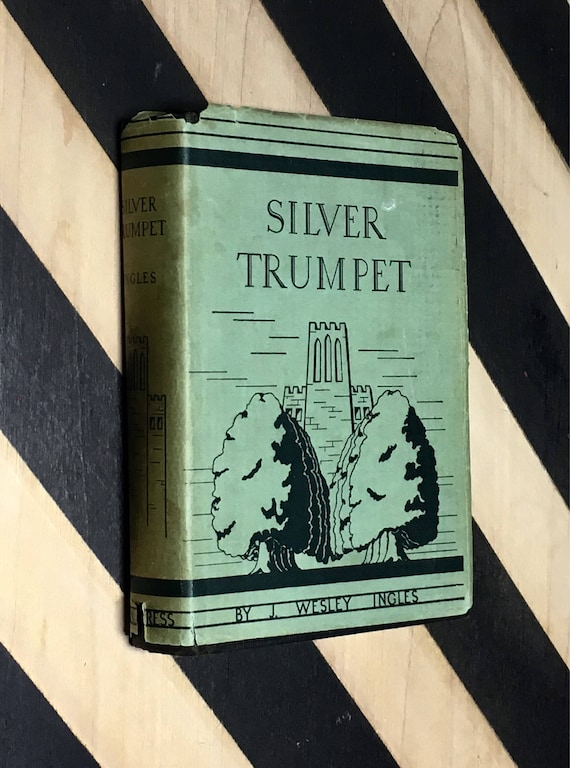 Silver Trumpet by J. Wesley Ingles (1934) hardcover book