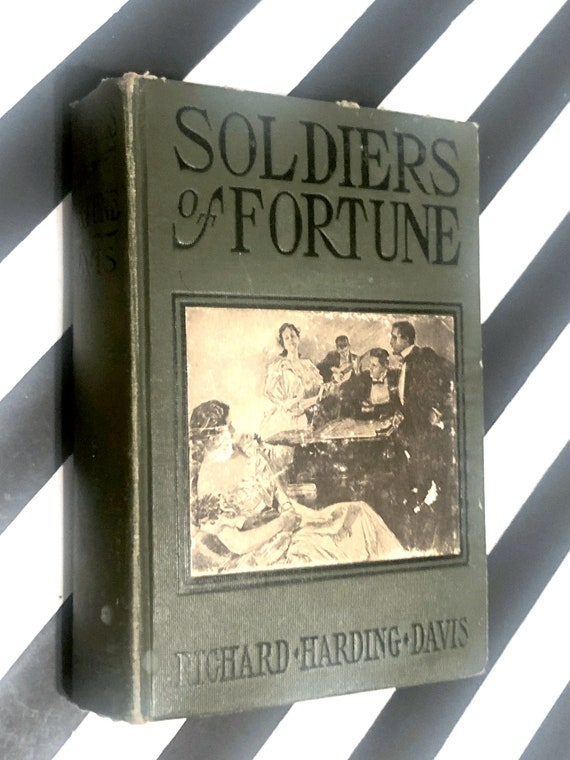 Soldiers of Fortune by Richard Harding Davis (1905) hardcover book