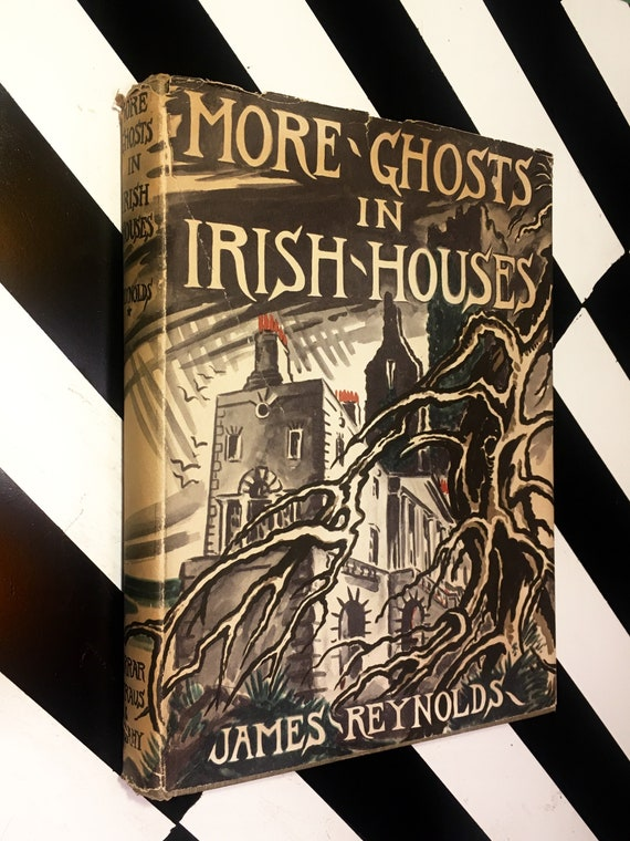 More Ghosts in Irish Houses by James Reynolds; Illustrated by the author (1956) hardcover book