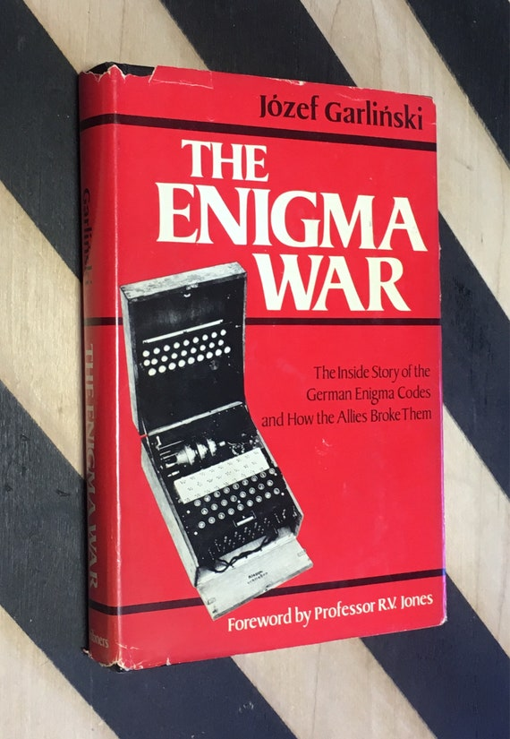 The Enigma War: The Inside Story of the German Enigma Codes and How the Allies Broke Them by Józef Garliński (1979) hardcover