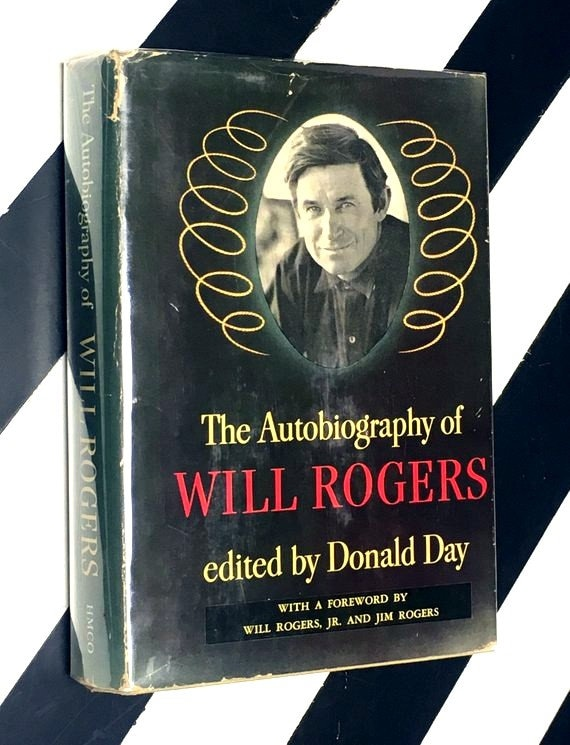 The Autobiography of Will Rogers edited by Donald Day with a foreword by Will Rogers, Jr. and Jim Rogers (1949) hardcover book