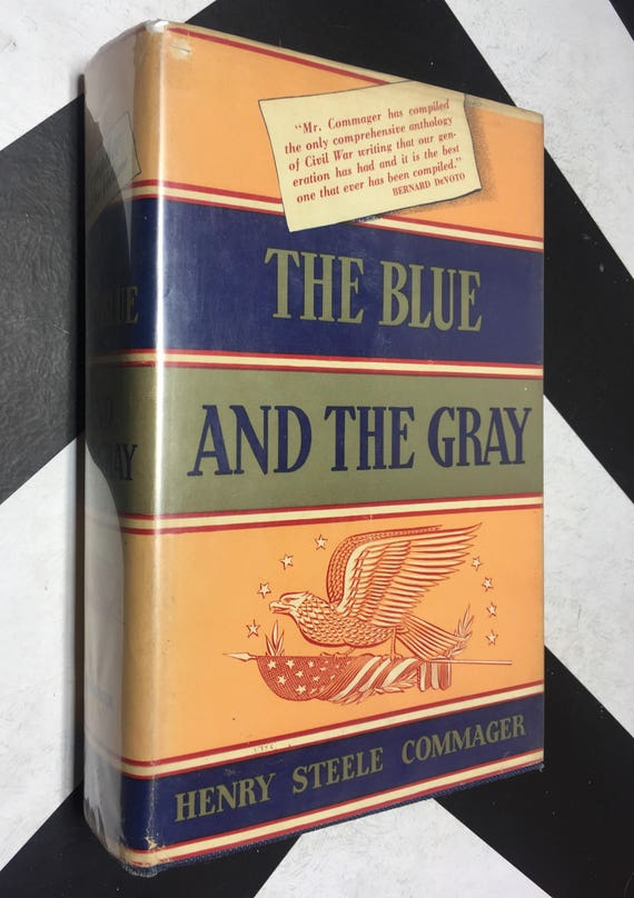 The Blue and the Gray: The Story if the Civil War as Told by Participants edited by Henry Steele Commager (Hardcover, 1950)