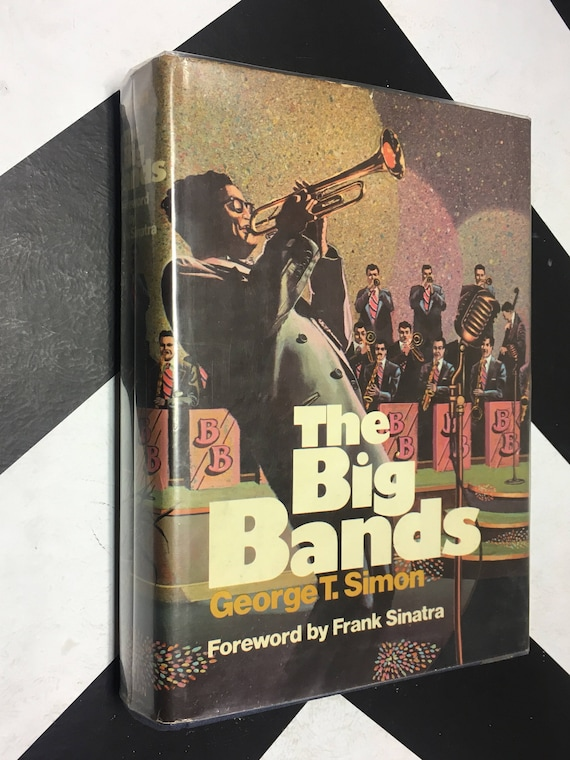 The Big Bands by George T. Simon; Foreword by Frank Sinatra (Hardcover, 1971) vintage music biography book