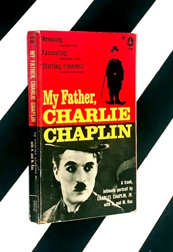 My Father, Charlie Chaplin by Charles Chaplin, Jr. with N. and M. Rau (1961) softcover book
