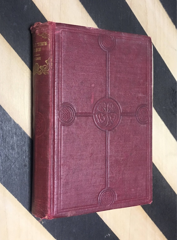 Uncle Tom's Cabin or Life Among The Lowly by Harriet Beecher Stowe (undated) hardcover