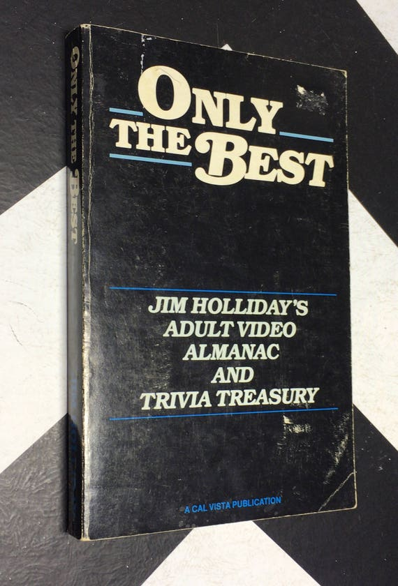 Only the Best: Jim Holliday's Adult Video Almanac and Treasury by Jim Holliday (1986) softcover book