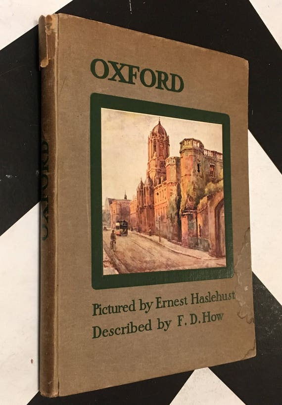 Oxford: Described by F. D. How, Pictured by E. W. Haslehust (Hardcover) vintage book