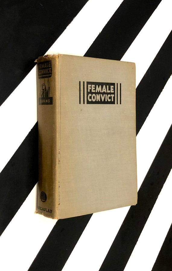 Female Convict as told to Vincent Burns (1934) hardcover book