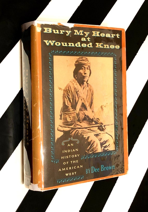 Bury my Heart at Wounded Knee by Dee Brown (1971) hardcover book